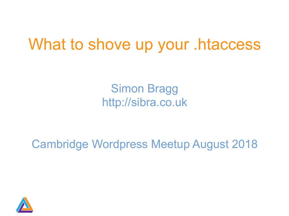 What to shove up your htaccess presentation by Simon Bragg of Sibra